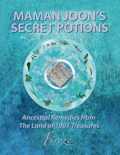 Mamanjoon's Secret Potions: Ancestral Remedies From The Land