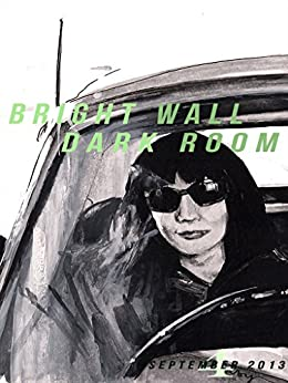 bright wall dark room issue 4 road movies september 2013 bright wall dark room magazine. Black Bedroom Furniture Sets. Home Design Ideas