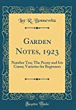 Amazon / Forgotten Books: Garden Notes, 1923 Number Ten The Peony and Iris Game Varieties for Beginners Classic Reprint (Lee R. Bonnewitz)