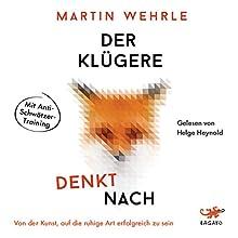 Der Klügere denkt nach: Von der Kunst, auf die ruhige Art erfolgreich zu sein Hörbuch von Martin Wehrle Gesprochen von: Helge Heynold