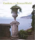 Gardens of the Roman World, Patrick Bowe, 0892367407