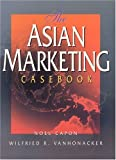 img - for The Asian Marketing Casebook book / textbook / text book