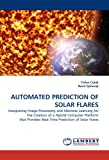 Automated Prediction of Solar Flares, Tufan Colak and Rami Qahwaji, 3838370309