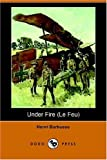 Under Fire (le Feu), Henri Barbusse, 1406508314