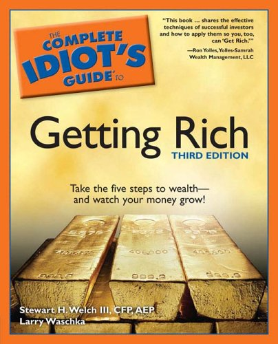 The Complete Idiot's Guide to Getting Rich, 3E