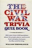 Civil War Trivia Quiz Book, William Terdoslavich, 0517467844