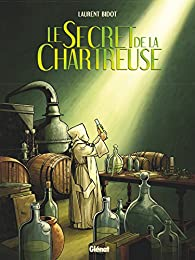 Le Secret de la Chartreuse par Laurent Bidot