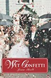 Wet Confetti, Jenn Shell, 0595670547