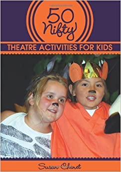 Book 50 Nifty Theatre Activities for Kids by Susan Chenet (2011-02-08)