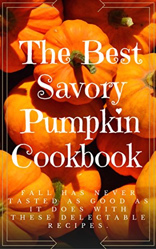 The Best Savory Pumpkin Cookbook