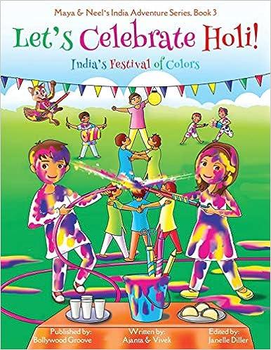 Let S Celebrate Holi Maya Neel S India Adventure Series Book 3