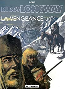 Book's Cover ofBuddy Longway tome 11 : La Vengeance