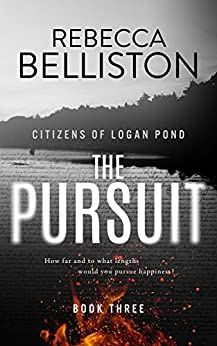 The Pursuit (Citizens of Logan Pond Book 3) by [Belliston, Rebecca]