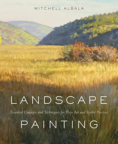 Landscape Painting: Essential Concepts and Techniques for Plein Air and Studio Practice (Painting Classic Landscape Oil)