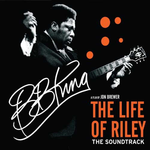 BB King: The Life of Riley (2014) Movie Soundtrack