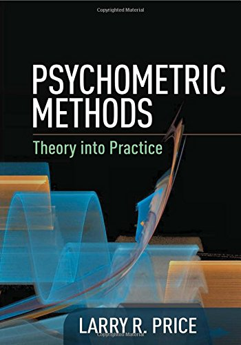 Psychometric Methods: Theory into Practice (Methodology in the Social Sciences) by The Guilford Press