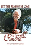 Let the Reason Be Love, Merrill Osmond and Janice Barrett Graham, 0972477004