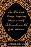 Image of The Life And Strange Surprising Adventures Of Robinson Crusoe Of York, Mariner: By Daniel Defoe  : Illustrated & Unabridged