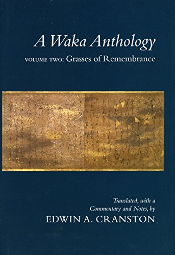 A Waka Anthology - Volume Two: Grasses of Remembrance (Parts A & B) (v. 2) by Brand: Stanford University Press