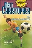 El Mediocampista, Matt Christopher, 0316737712