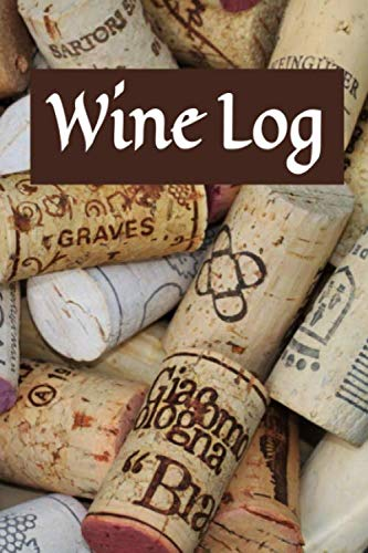 """Wine Log: 6"""" x 9"""" Wine Tasting Journal Notebook for Wine Lovers to Log Wines Tasted & Yet to Try (111 Pages) by Sosha Publishing"""