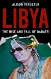 Libya - The Rise and Fall of Qaddafi