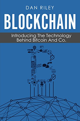 (Blockchain: Introducing The Technology Behind Bitcoin And Co.)