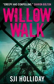 Willow Walk: A heart-pounding, unputdownable psychological thriller with an astonishing twist (Banktoun Trilogy) by [Holliday, SJI]