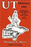 img - for Ut History 101: Highlights in the History of the University of Texas at Austin book / textbook / text book