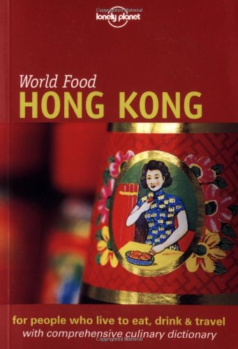 Lonely Planet World Food Hong Kong (Lonely Planet World Food - Store Outlet Hongkong