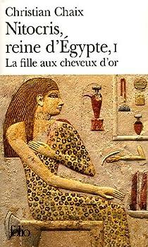 Nitocris, Reine d'Égypte, tome 1 : La Fille aux cheveux d'or par Chaix