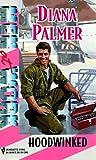 Hoodwinked, Diana Palmer, 037381013X