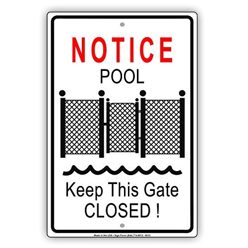 Notice Pool Gate Keep Closed Do Not Open Swimming Summer Aluminum Sign Metal Signs Vintage Tin Plates Signs Decorative Plaque Sign 8x12 bienternary