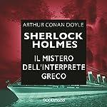 Il mistero dell'interprete greco (Sherlock Holmes) | Arthur Conan Doyle