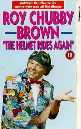 Roy chubby brown the helmet rides again