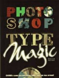 Photoshop Type Magic, Lai, David and Simsic, Greg, 1568302207