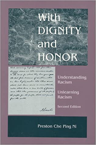With Dignity and Honor: Understanding Racism, Unlearning Racism