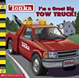 img - for Tonka : I'm a Great Big TOW TRUCK! book / textbook / text book