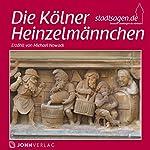 Die Heinzelmännchen von Köln | Christine Giersberg, Brüder Grimm