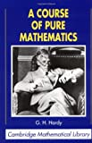 A Course of Pure Mathematics, G. H. Hardy, 0521092272