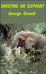 shooting an elephant by george orwell title shooting an elephant author s george orwell publisher availability amazon ca
