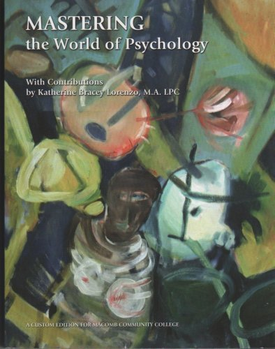 Mastering the World of Psychology - Custom 2nd Ed for Macomb Comm College