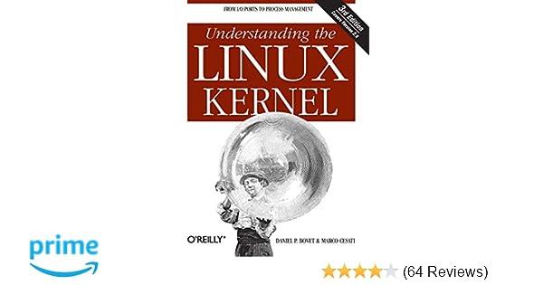 Understanding the Linux Kernel, Third Edition: Daniel P  Bovet