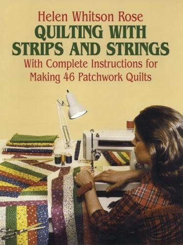 Quilting with Strips and Strings (Dover ()