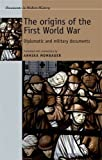 The origins of the First World War: Diplomatic and military documents (Documents in Modern History MUP)