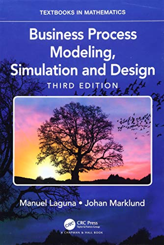 Business Process Modeling, Simulation and Design (Textbooks in Mathematics)