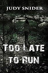 Too Late to Run