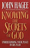 Knowing the Secrets of God, John Hagee, 0849928869