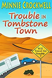 Trouble in Tombstone Town (Will Travel for Trouble Series Book 7)