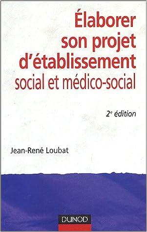 Elaborer son projet d'établissement social et médico-social